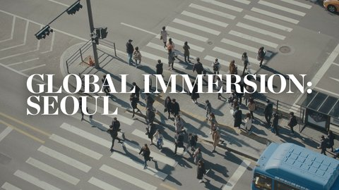 Global Immersion: Seoul
